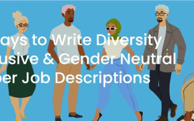 5 Ways to Write Diversity Inclusive & Gender Neutral Cyber Job Descriptions